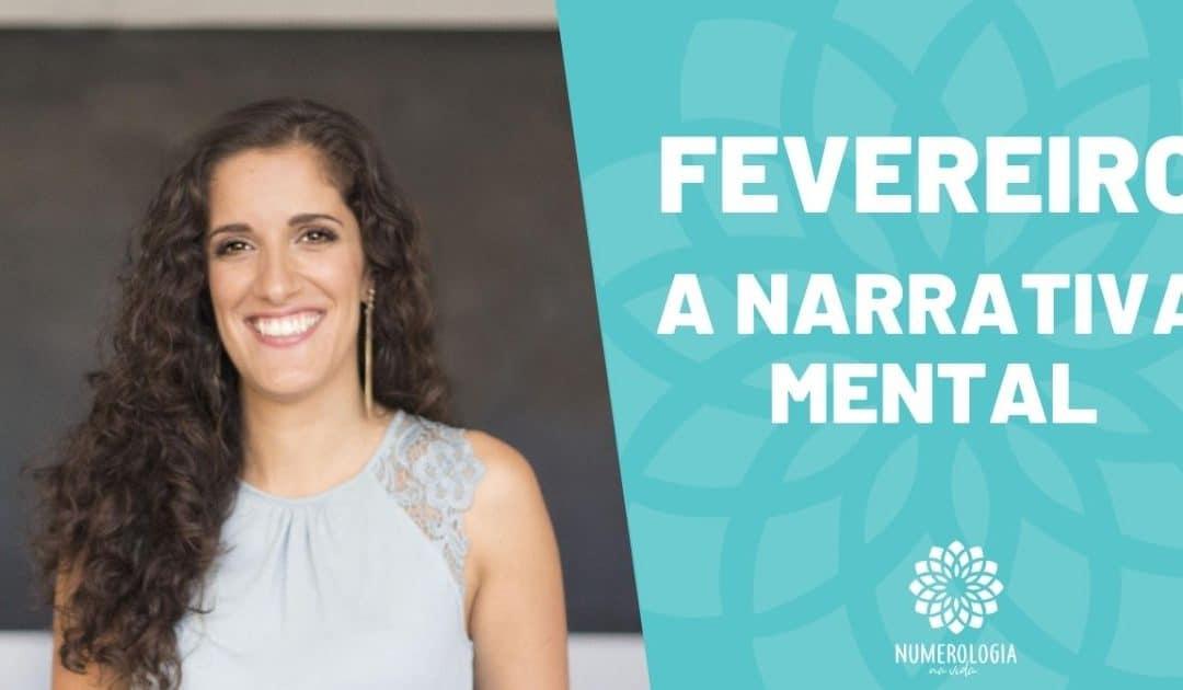 Fevereiro – A Narrativa Mental | Numerologia na Vida – Ana Sequeira