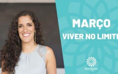 """Março – """"Viver no Limite"""""""