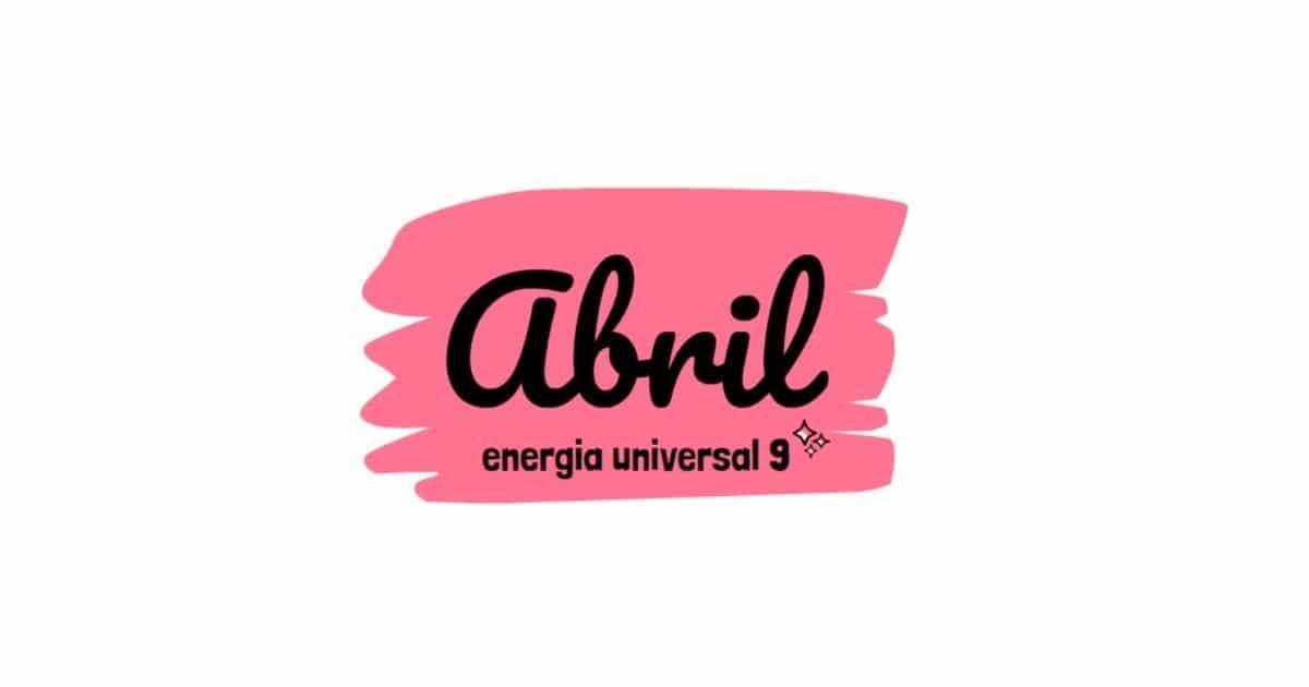 Abril - Mês Universal 9 - Ana Sequeira - Numerologia na Vida